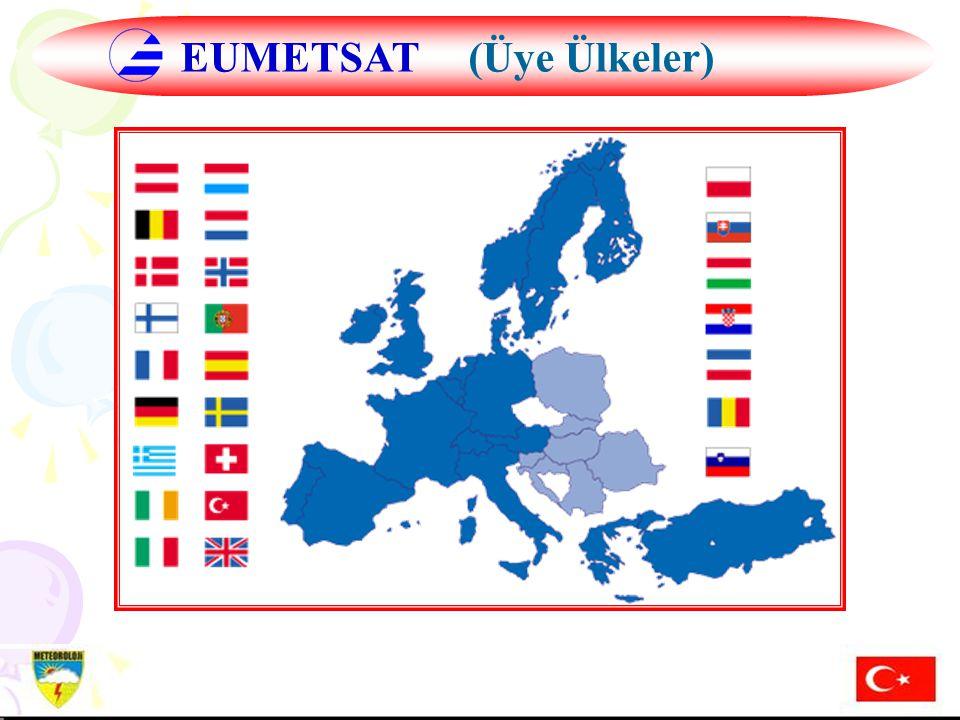 Hazırlayan: Mustafa ADIGÜZELDış İlişkiler Şube Müdürü, 16 Aralık 2004 14.01.2008 H.MURAT PULLA DIŞ İLİŞKİLER ŞUBE MÜDÜRÜ 25 EUMETSAT(Üye Ülkeler)