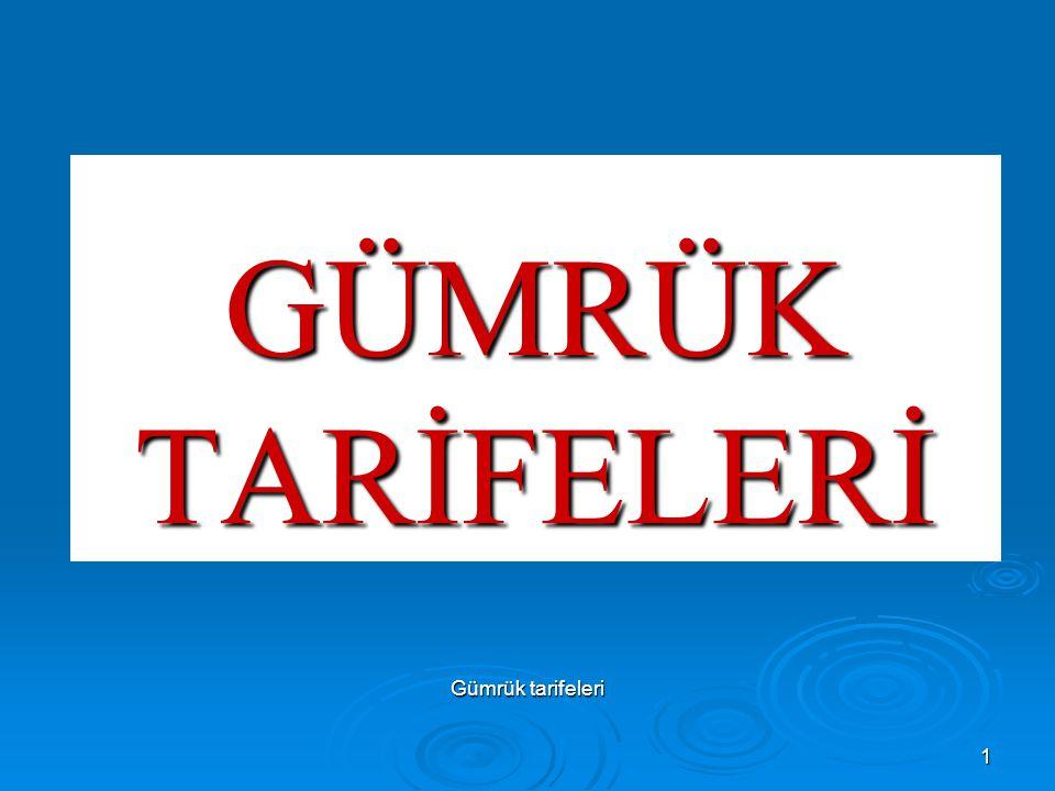 Gümrük tarifeleri2 İçerik Anahtar kelimeler  Gümrük tarifesi kavramı  Gelir sağlama ve koruma amaçları  Gümrük vergilerinin konuluş esası  Gümrük vergisinin ekonomik etkileri  Ticaret hadleri ve optimum gümrük tarifesi  Gümrük vergilerinin yansıması  Etken dış koruma  Dış ticarette korumacılık  Türkiye'de gümrük vergileri