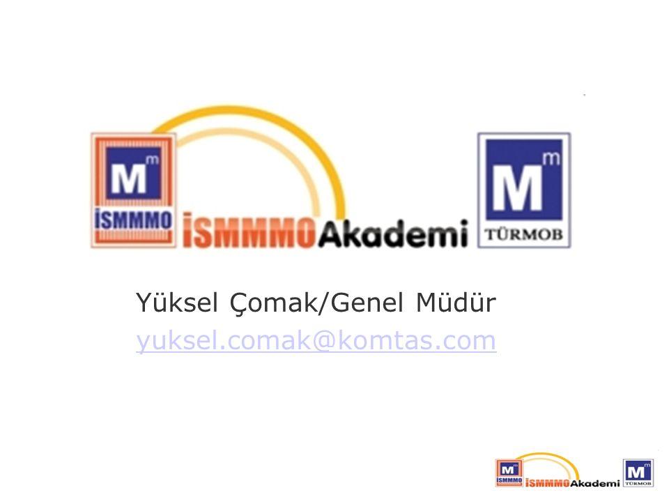 Yüksel Çomak/Genel Müdür yuksel.comak@komtas.com