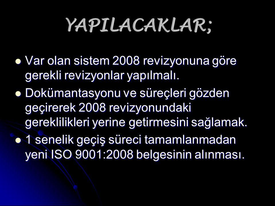 YAPILACAKLAR; Var olan sistem 2008 revizyonuna göre gerekli revizyonlar yapılmalı. Var olan sistem 2008 revizyonuna göre gerekli revizyonlar yapılmalı