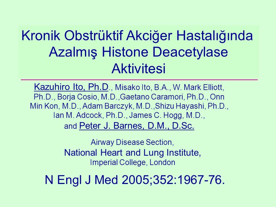 Decreased Histone Deacetylase Activity in Chronic Obstructive Pulmonary Disease Kazuhiro Ito, Ph.D., Misako Ito, B.A., W. Mark Elliott, Ph.D., Borja C
