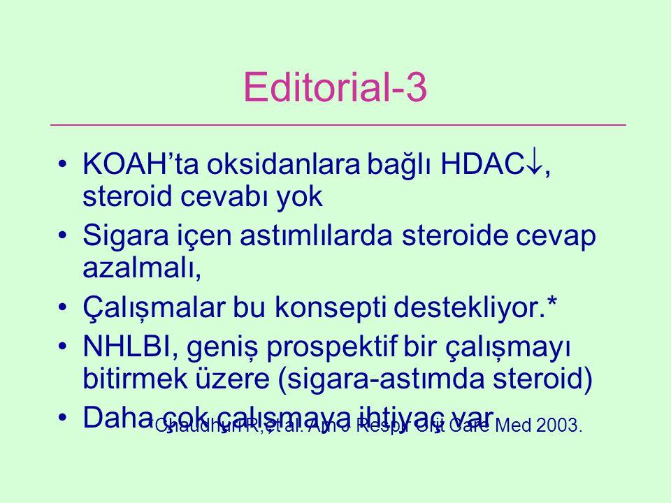 Editorial-3 KOAH'ta oksidanlara bağlı HDAC , steroid cevabı yok Sigara içen astımlılarda steroide cevap azalmalı, Çalışmalar bu konsepti destekliyor.