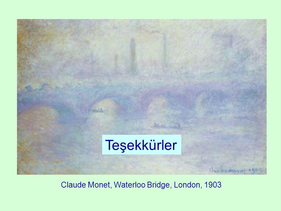 Claude Monet, Waterloo Bridge, London, 1903 Teşekkürler