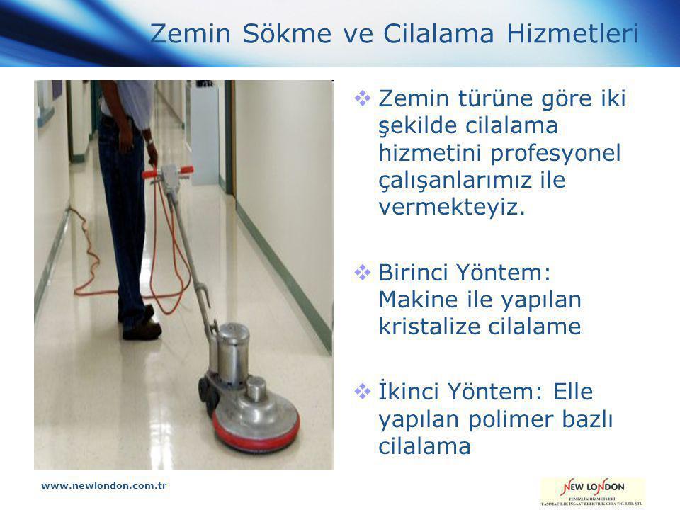 www.newlondon.com.tr Zemin Sökme ve Cilalama Hizmetleri  Zemin türüne göre iki şekilde cilalama hizmetini profesyonel çalışanlarımız ile vermekteyiz.