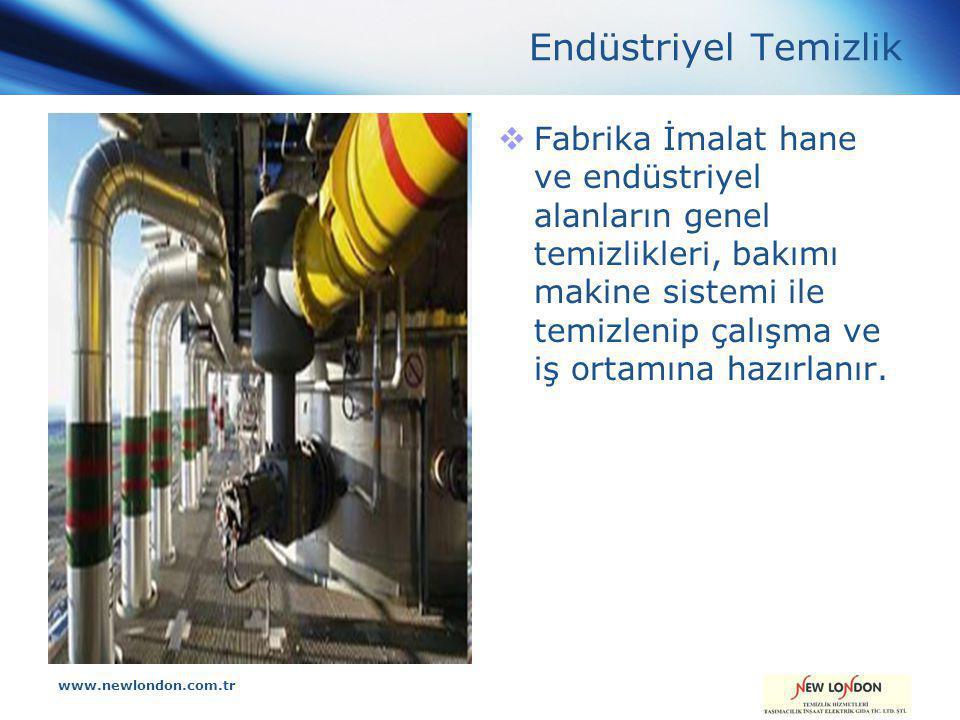 www.newlondon.com.tr Endüstriyel Temizlik  Fabrika İmalat hane ve endüstriyel alanların genel temizlikleri, bakımı makine sistemi ile temizlenip çalışma ve iş ortamına hazırlanır.