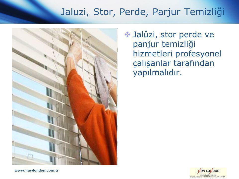 www.newlondon.com.tr Jaluzi, Stor, Perde, Parjur Temizliği  Jalûzi, stor perde ve panjur temizliği hizmetleri profesyonel çalışanlar tarafından yapılmalıdır.