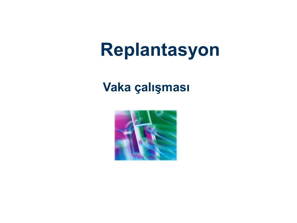 Replantasyon Vaka çalışması