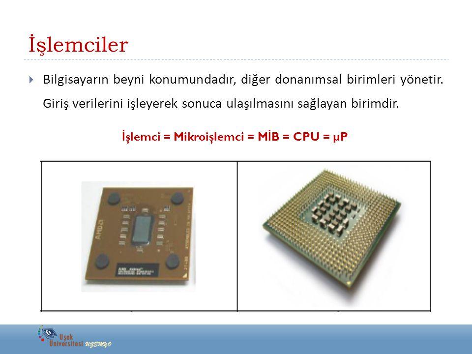 ... Yıl 2007  42 milyon transistör  1 mikron (1/1000 mm)  Saniyede 3,5 milyar işlem