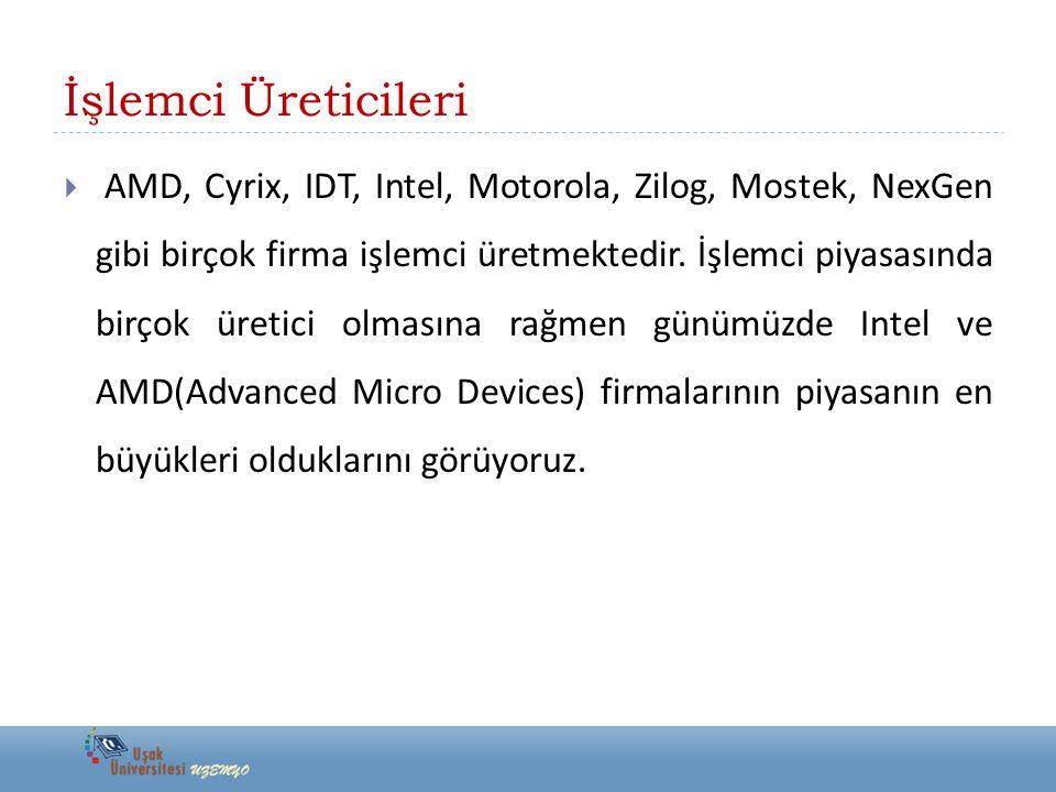 İşlemci Üreticileri  AMD, Cyrix, IDT, Intel, Motorola, Zilog, Mostek, NexGen gibi birçok firma işlemci üretmektedir. İşlemci piyasasında birçok üreti
