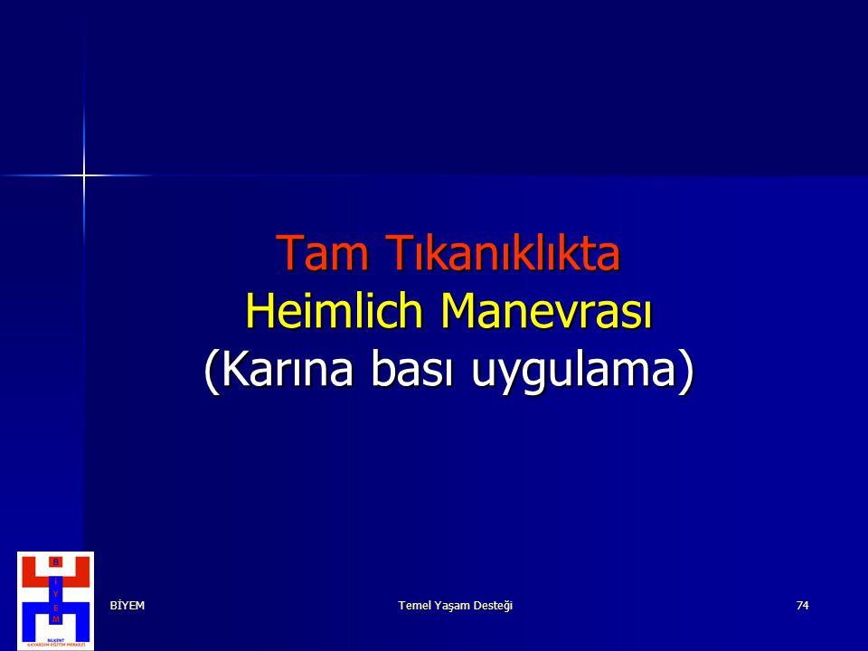 Temel Yaşam Desteği BİYEM74 Tam Tıkanıklıkta Heimlich Manevrası (Karına bası uygulama)
