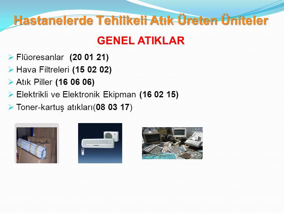  Flüoresanlar (20 01 21)  Hava Filtreleri (15 02 02)  Atık Piller (16 06 06)  Elektrikli ve Elektronik Ekipman (16 02 15)  Toner-kartuş atıkları(