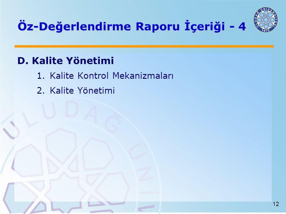 12 Öz-Değerlendirme Raporu İçeriği - 4 D. Kalite Yönetimi 1.Kalite Kontrol Mekanizmaları 2.Kalite Yönetimi