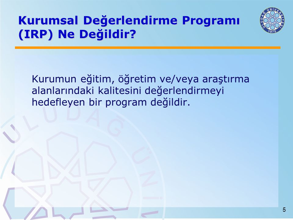 5 Kurumsal Değerlendirme Programı (IRP) Ne Değildir.