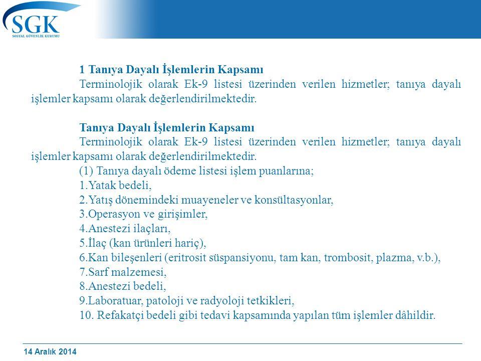 14 Aralık 2014 1 Tanıya Dayalı İşlemlerin Kapsamı Terminolojik olarak Ek-9 listesi üzerinden verilen hizmetler; tanıya dayalı işlemler kapsamı olarak