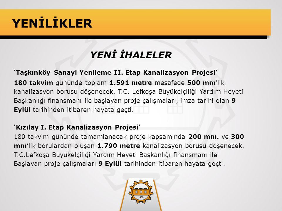 YENİLİKLER YENİ İHALELER 'Taşkınköy Sanayi Yenileme II. Etap Kanalizasyon Projesi' 180 takvim gününde toplam 1.591 metre mesafede 500 mm'lik kanalizas