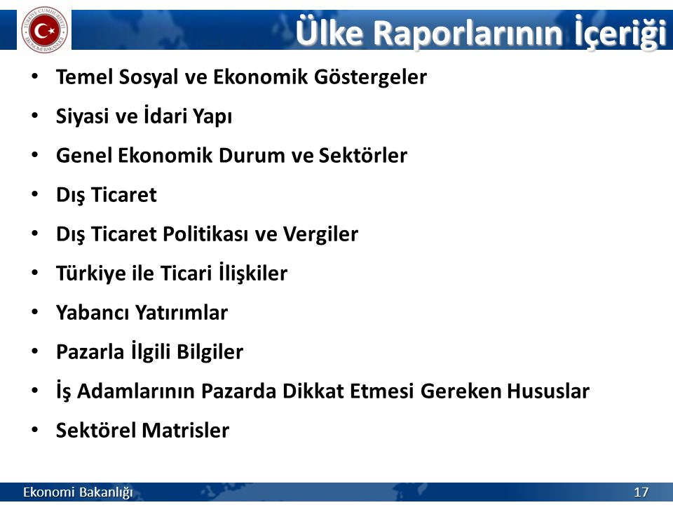 Temel Sosyal ve Ekonomik Göstergeler Siyasi ve İdari Yapı Genel Ekonomik Durum ve Sektörler Dış Ticaret Dış Ticaret Politikası ve Vergiler Türkiye ile