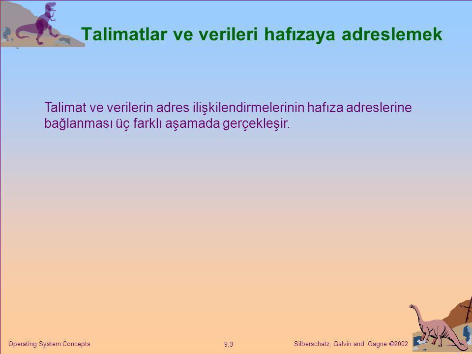 Silberschatz, Galvin and Gagne  2002 9.24 Operating System Concepts Adres Çevirim Mimarisi(Address Translation Architecture)
