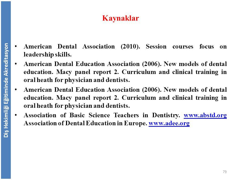 American Dental Association (2010). Session courses focus on leadership skills. American Dental Education Association (2006). New models of dental edu