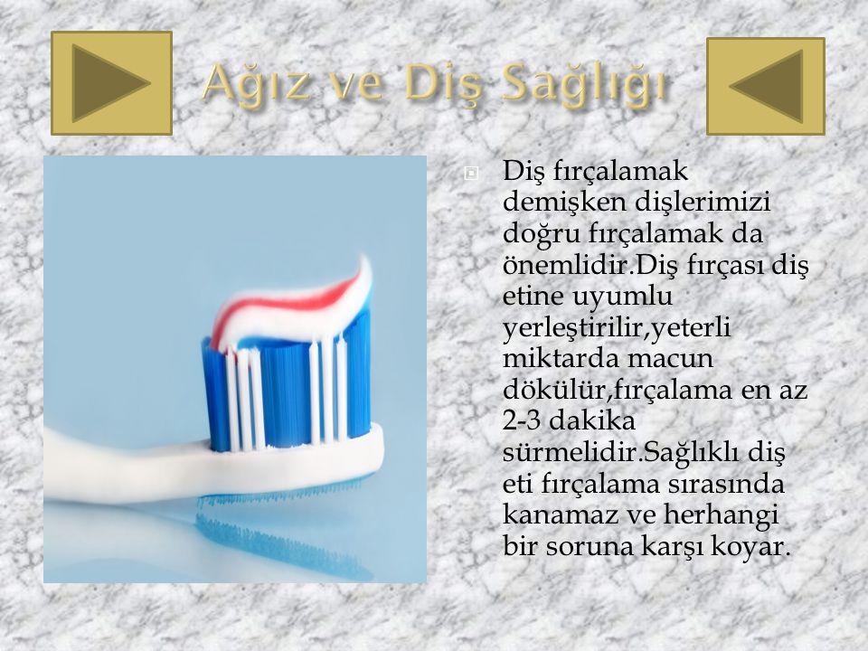 Dişlerin sağlıklı gelişebilmesi için süt ve süt ürünleri düzenli miktarda tüketilmelidir. Şeker ve çikolata gibi şekerli yiyecekler aşırı tüketilmemel