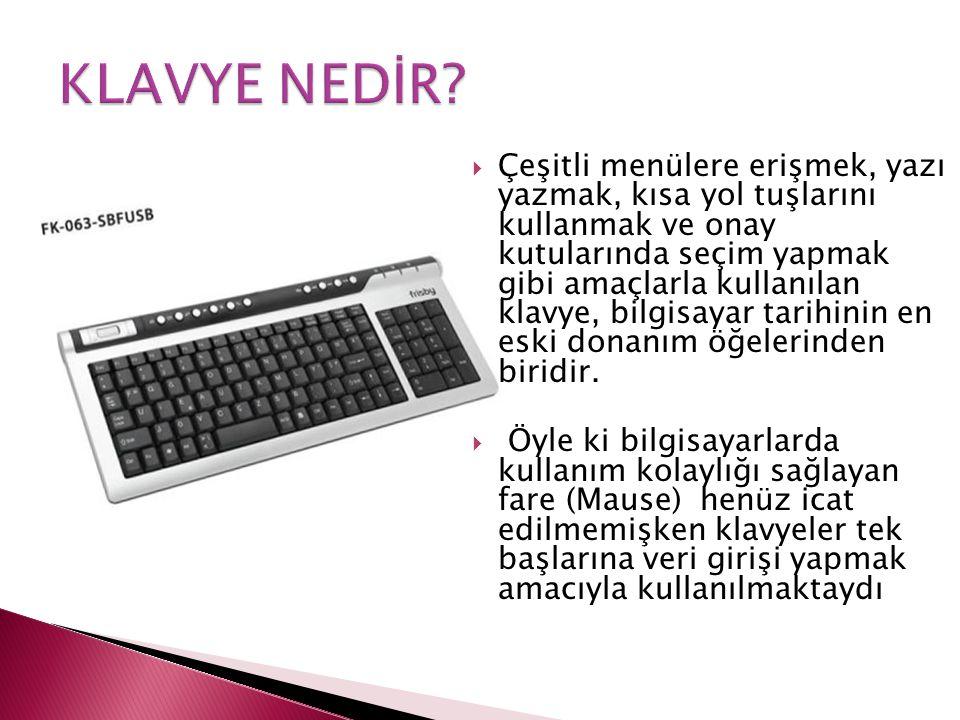  Klavye anahtarlama teknolojisini kullanan yapıya sahiptir.