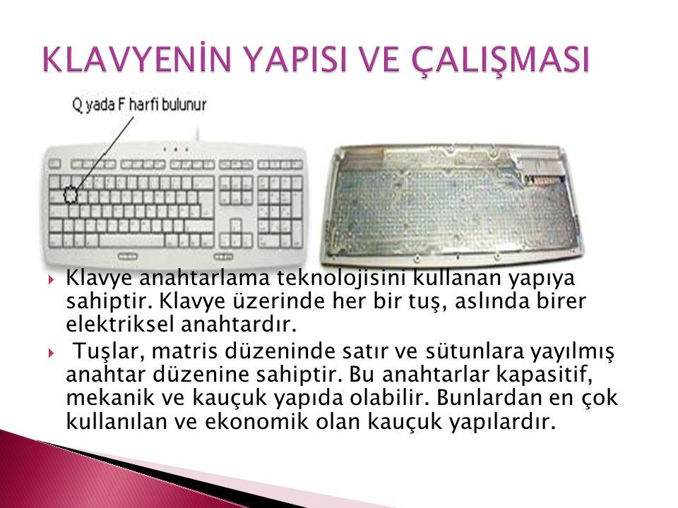  Klavye anahtarlama teknolojisini kullanan yapıya sahiptir. Klavye üzerinde her bir tuş, aslında birer elektriksel anahtardır.  Tuşlar, matris düzen