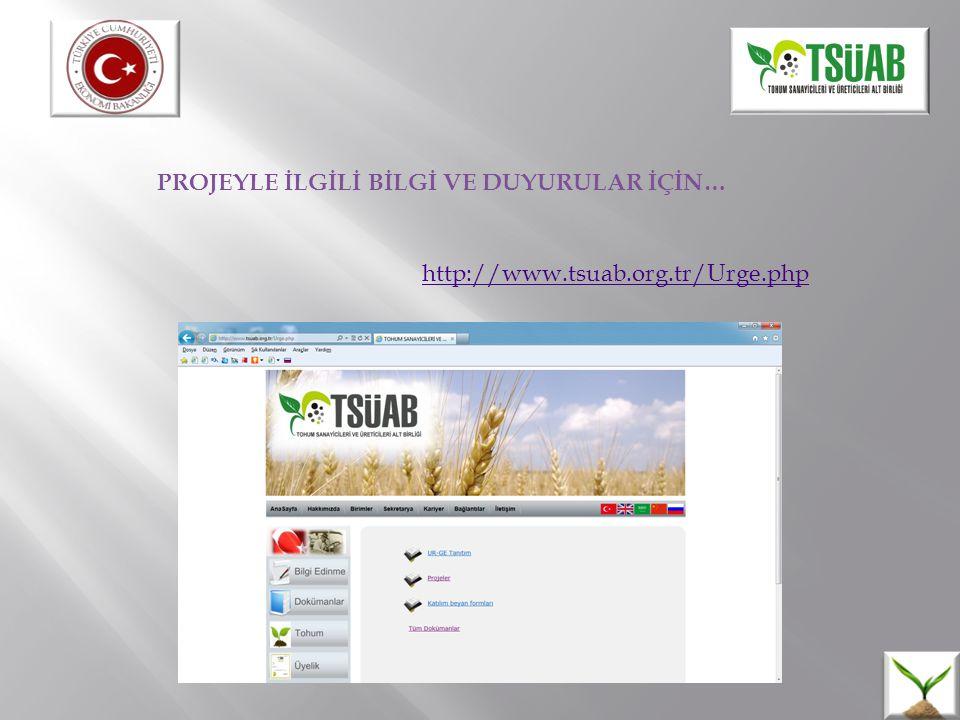 PROJEYLE İLGİLİ BİLGİ VE DUYURULAR İÇİN… http://www.tsuab.org.tr/Urge.php