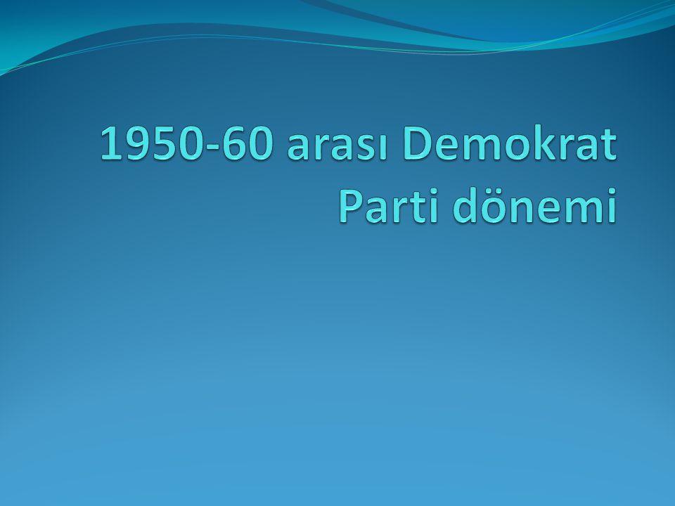 İktidar olarak DP nin ekonomiye özel ilgi göstermesi çok önemliydi.