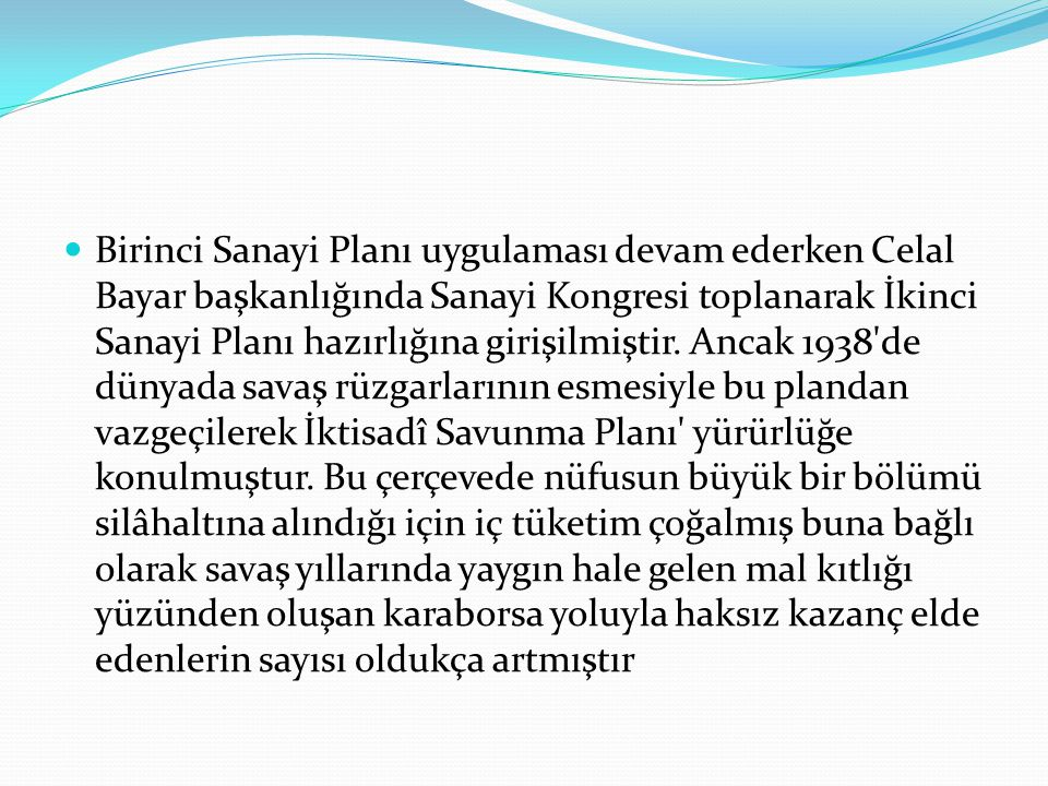 Birinci Sanayi Planı uygulaması devam ederken Celal Bayar başkanlığında Sanayi Kongresi toplanarak İkinci Sanayi Planı hazırlığına girişilmiştir.