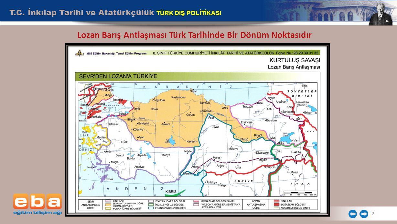 2 Lozan Barış Antlaşması Türk Tarihinde Bir Dönüm Noktasıdır