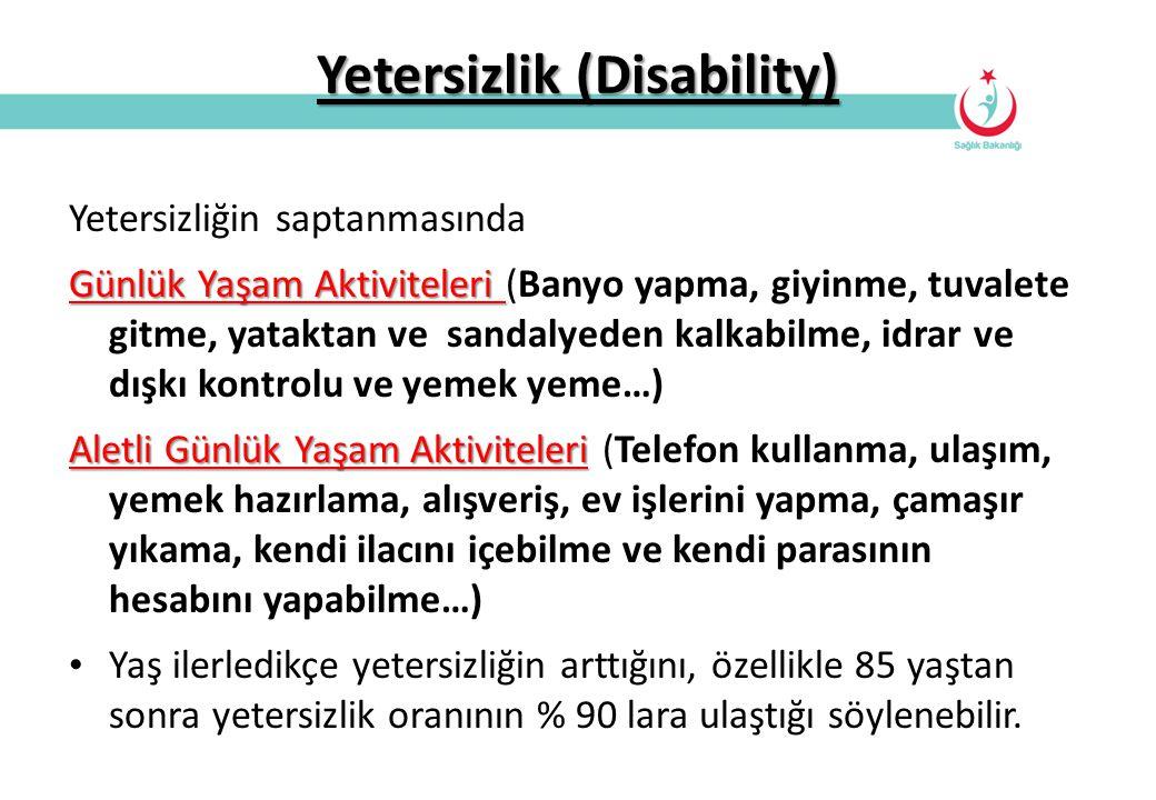 Yetersizlik (Disability) Yetersizliğin saptanmasında Günlük Yaşam Aktiviteleri Günlük Yaşam Aktiviteleri (Banyo yapma, giyinme, tuvalete gitme, yatakt