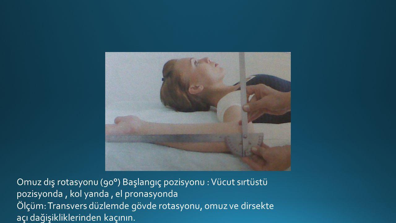 Omuz dış rotasyonu (90°) Başlangıç pozisyonu : Vücut sırtüstü pozisyonda, kol yanda, el pronasyonda Ölçüm: Transvers düzlemde gövde rotasyonu, omuz ve dirsekte açı dağişikliklerinden kaçının.