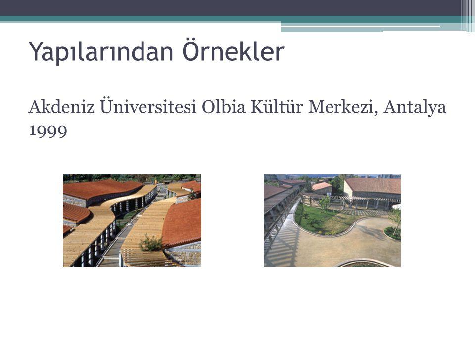 Akdeniz Üniversitesi Olbia Kültür Merkezi, Antalya 1999 -Yerin yükseltilerine göre kesintisiz akan bir oylum.
