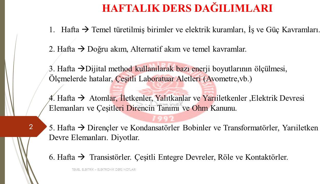 TEMEL ELEKTRİK – ELEKTRONİK DERS NOTLARI 3 7.Hafta  Seri ve Paralel Devreler.