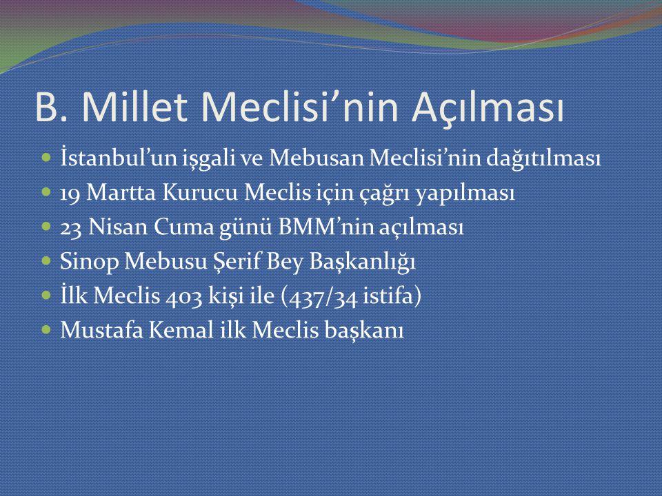 B. Millet Meclisi'nin Açılması İstanbul'un işgali ve Mebusan Meclisi'nin dağıtılması 19 Martta Kurucu Meclis için çağrı yapılması 23 Nisan Cuma günü B