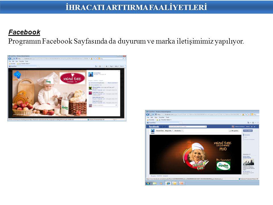 Facebook Programın Facebook Sayfasında da duyurum ve marka iletişimimiz yapılıyor.