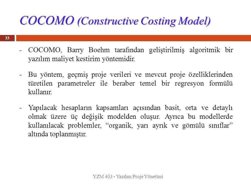 COCOMO (Constructive Costing Model) -COCOMO, Barry Boehm tarafından geliştirilmiş algoritmik bir yazılım maliyet kestirim yöntemidir. -Bu yöntem, geçm