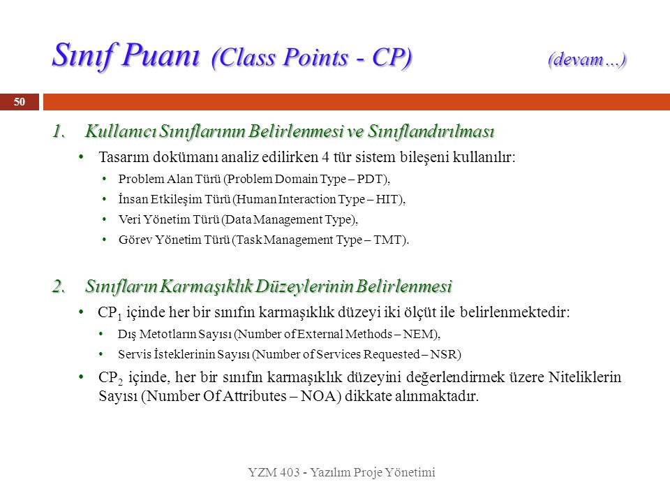 Sınıf Puanı (Class Points - CP) (devam…) 1.Kullanıcı Sınıflarının Belirlenmesi ve Sınıflandırılması Tasarım dokümanı analiz edilirken 4 tür sistem bil