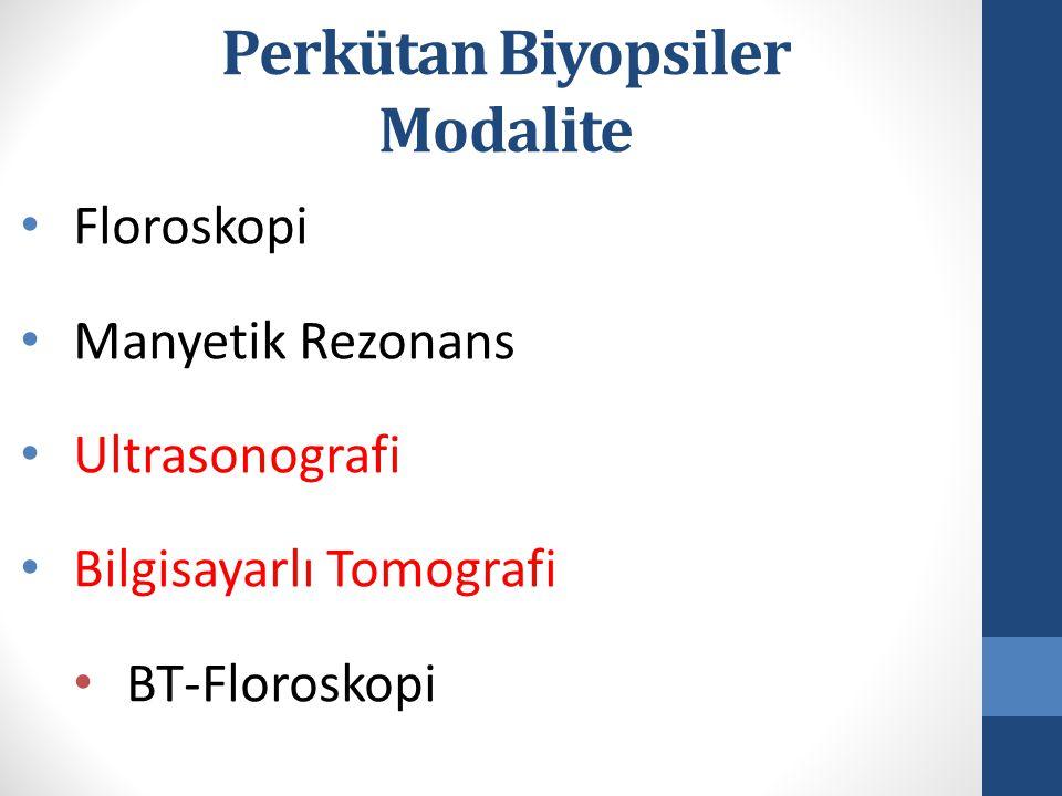 Perkütan Biyopsiler Modalite Floroskopi Manyetik Rezonans Ultrasonografi Bilgisayarlı Tomografi BT-Floroskopi