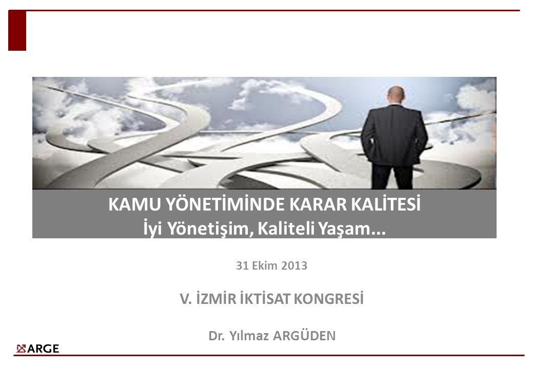 31 Ekim 2013 V. İZMİR İKTİSAT KONGRESİ Dr.