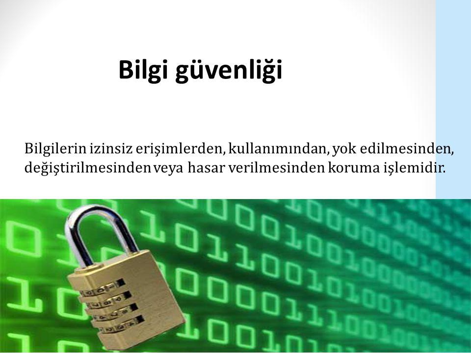 Bilgilerin izinsiz erişimlerden, kullanımından, yok edilmesinden, değiştirilmesinden veya hasar verilmesinden koruma işlemidir. Bilgi güvenliği