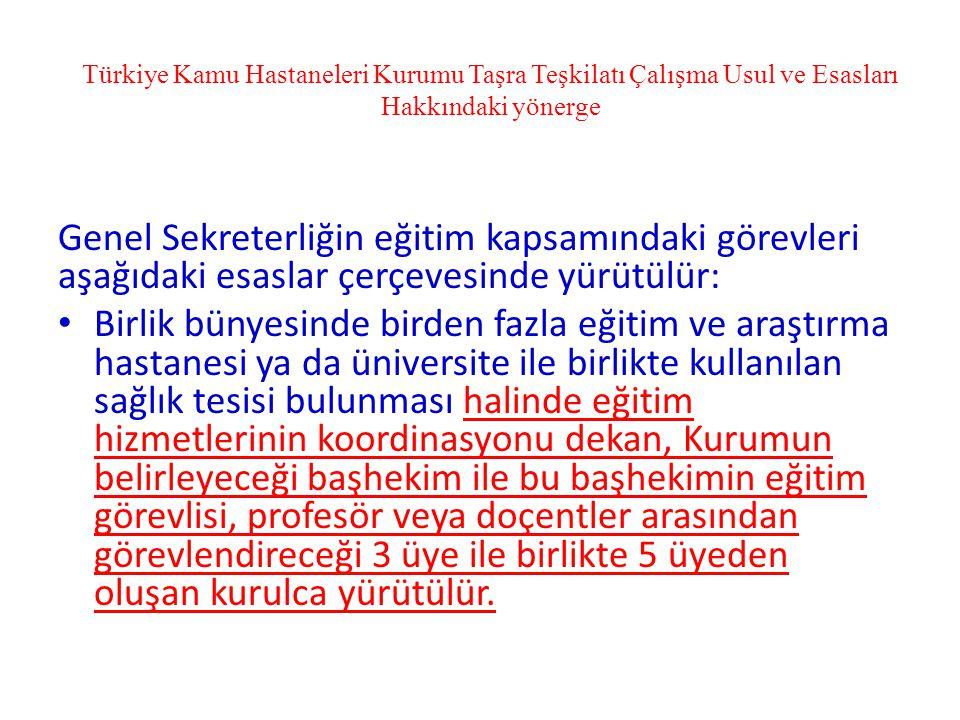 Türkiye Kamu Hastaneleri Kurumu Taşra Teşkilatı Çalışma Usul ve Esasları Hakkındaki yönerge Genel Sekreterliğin eğitim kapsamındaki görevleri aşağıdak