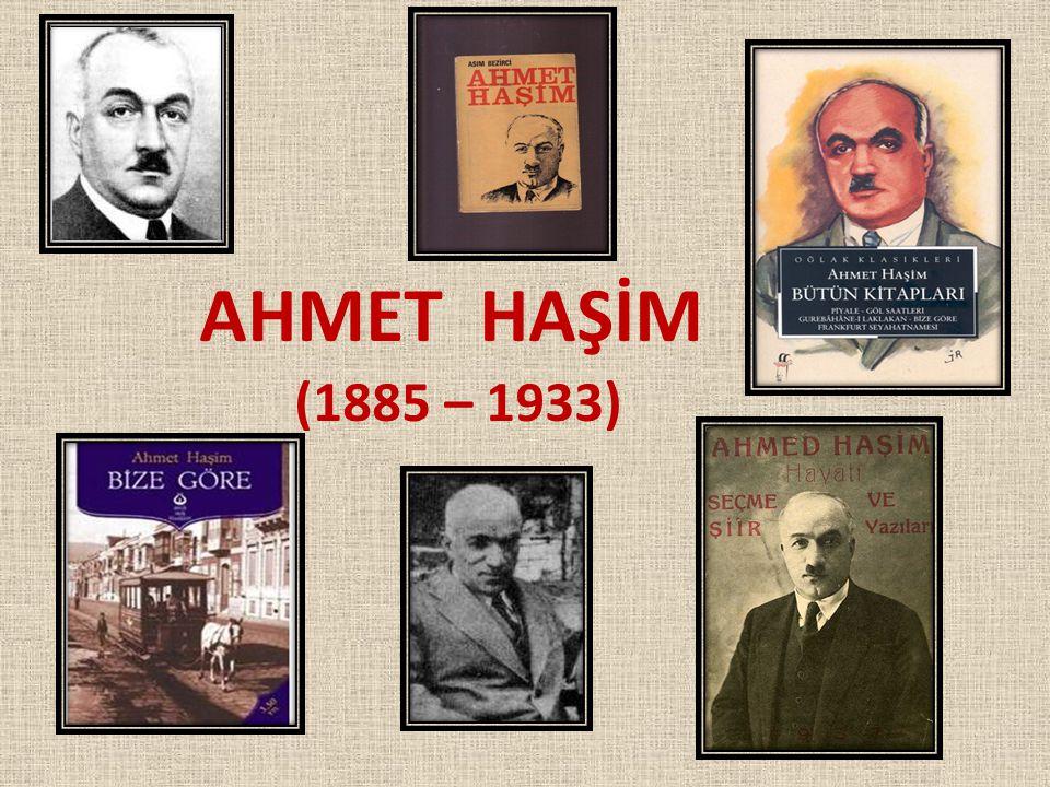 AHMET HAŞİM (1885 – 1933)