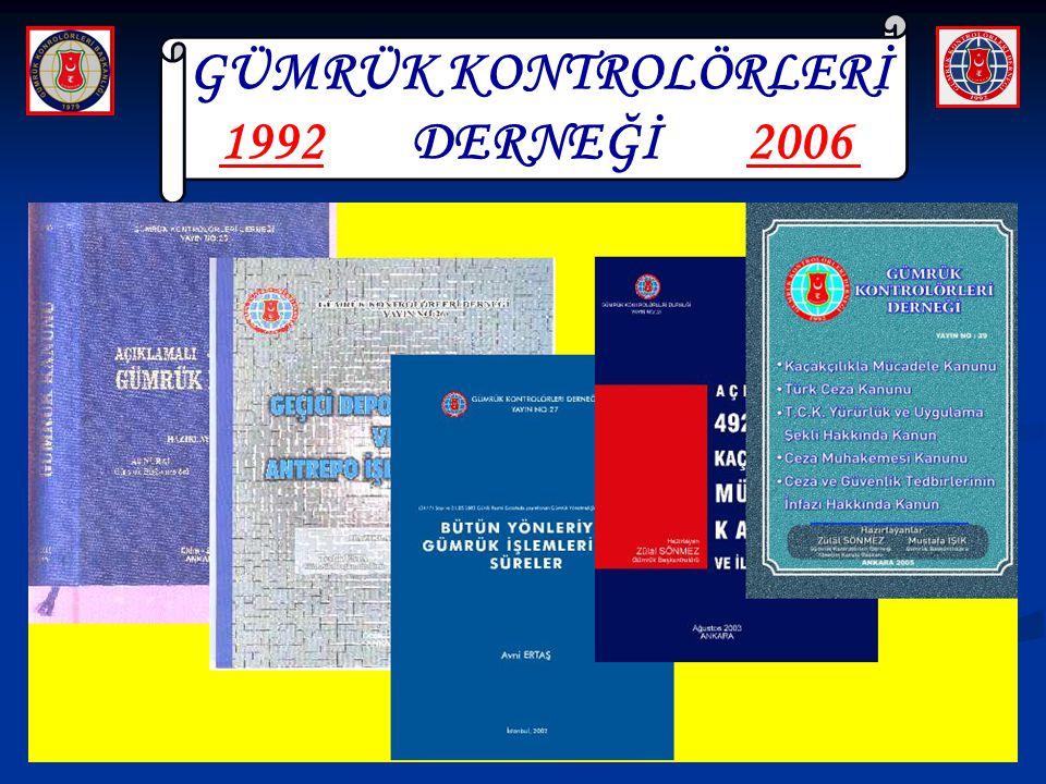 GÜMRÜK KONTROLÖRLERİ 1992 DERNEĞİ 2006