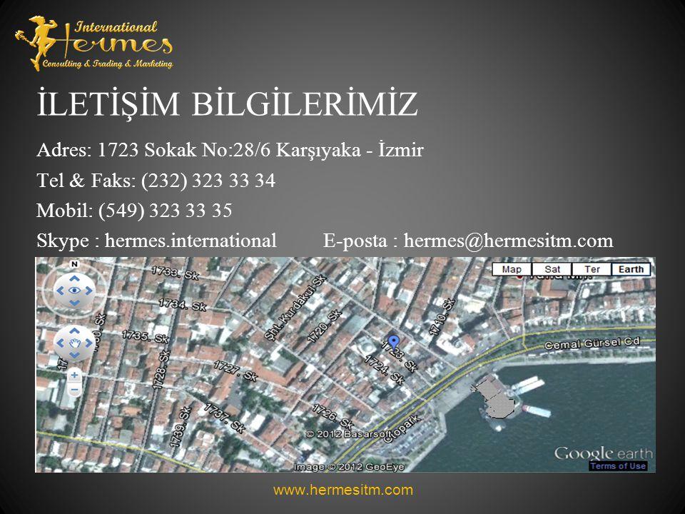 İLETİŞİM BİLGİLERİMİZ Adres: 1723 Sokak No:28/6 Karşıyaka - İzmir Tel & Faks: (232) 323 33 34 Mobil: (549) 323 33 35 Skype : hermes.international E-po