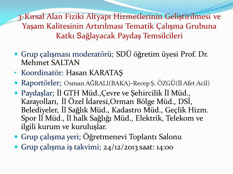 Grup çalışması moderatörü; SDÜ öğretim üyesi Prof.
