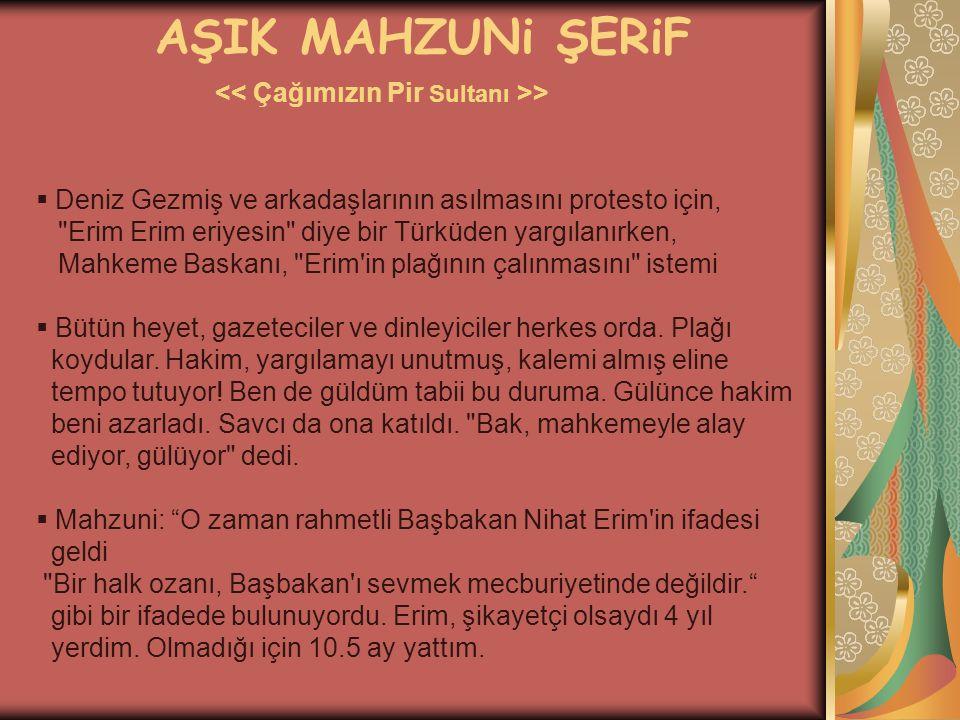 AŞIK MAHZUNi ŞERiF >  Deniz Gezmiş ve arkadaşlarının asılmasını protesto için,