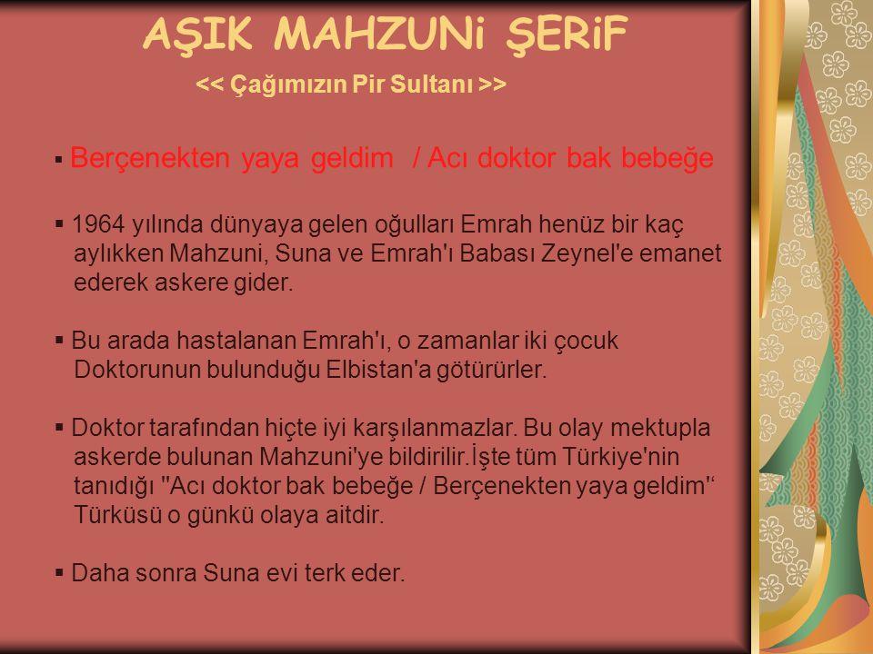 AŞIK MAHZUNi ŞERiF >  1971 yılında Fatma Özdemir ile evlenir.