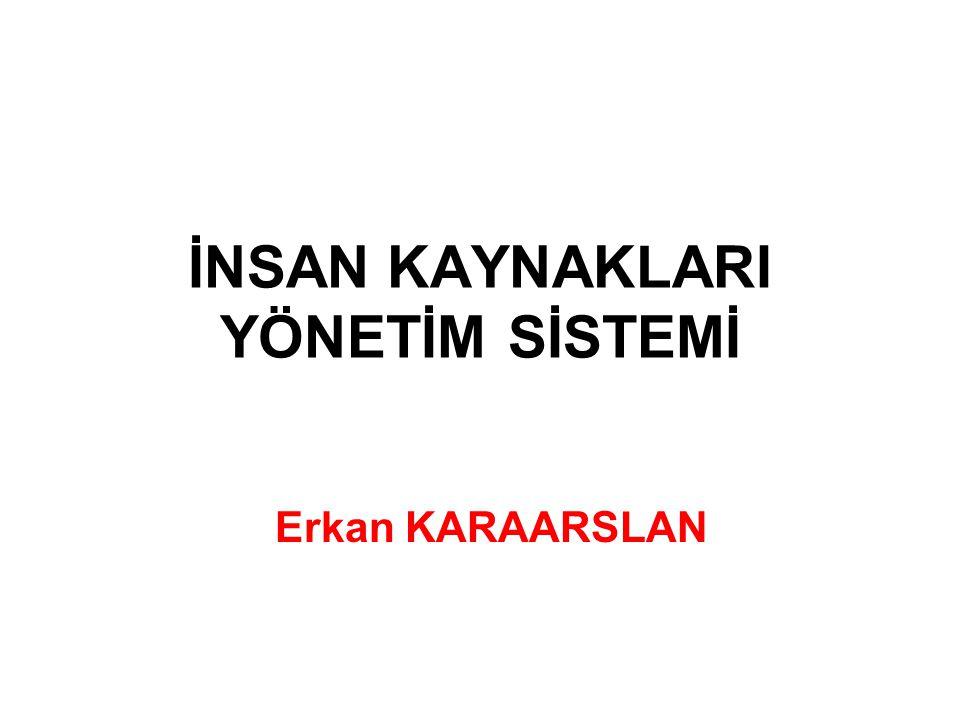 İNSAN KAYNAKLARI YÖNETİM SİSTEMİ Erkan KARAARSLAN