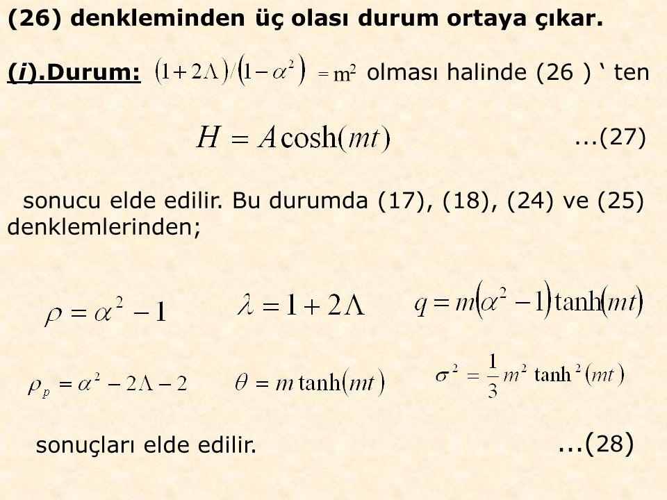 (26) denkleminden üç olası durum ortaya çıkar.