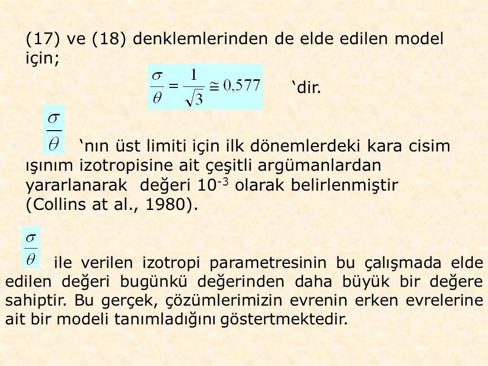 (17) ve (18) denklemlerinden de elde edilen model için; 'dir.